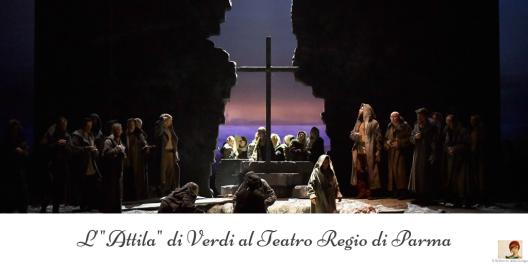 L'_Attila_ di Verdi al Teatro Regio di Parma